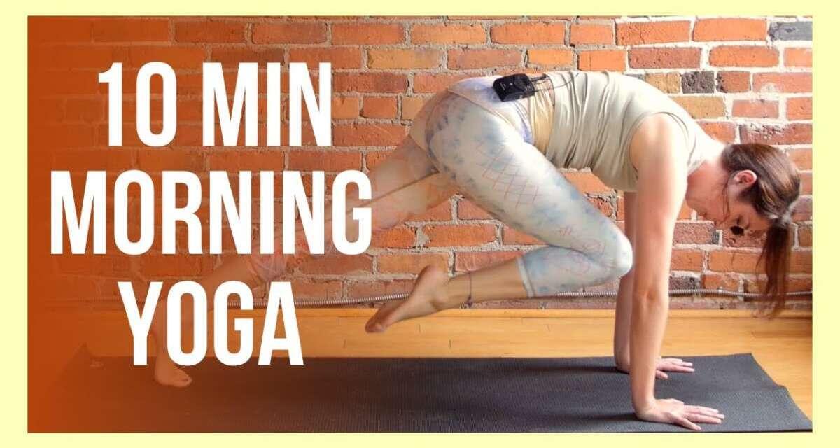 10 Min SUNRISE Yoga For Energy – Morning Yoga Stretch NO PROPS