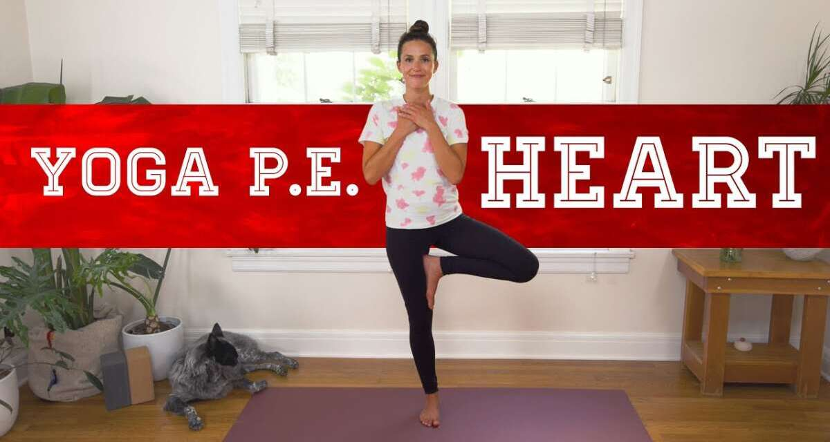 Yoga PE – Heart  |  Yoga With Adriene