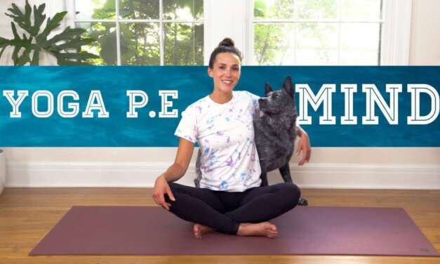Yoga PE – Mind  |  Yoga With Adriene