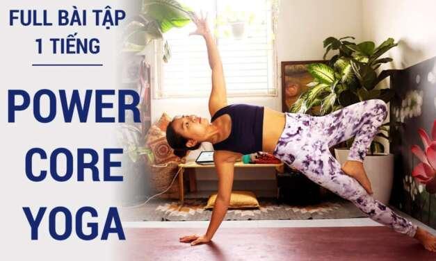 1 Tiếng POWER CORE YOGA | Giảm Cân, Giảm Mỡ Toàn Thân, Săn Chắc Bụng đùi Cánh Tay | Yogi Travel