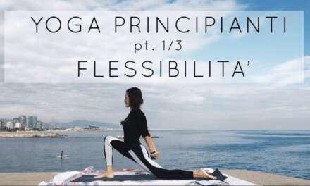 Yoga Per Principianti: Flessibilità – La Serie: Parte 1/3