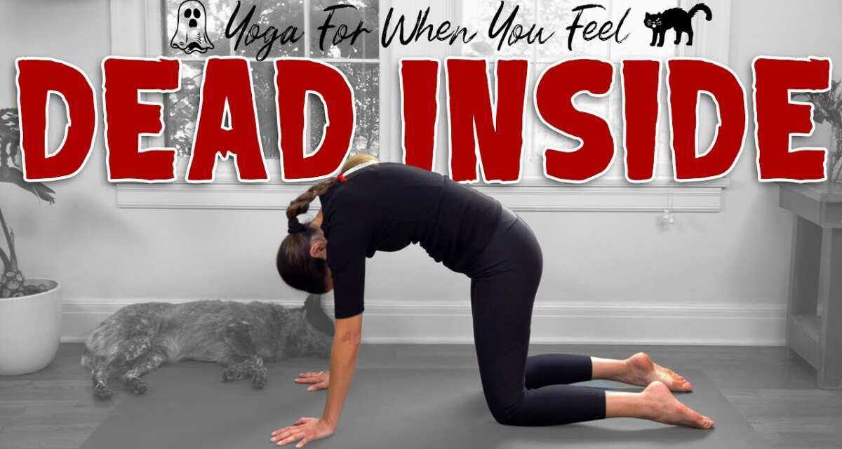 Yoga For When You Feel Dead Inside  |  Yoga With Adriene