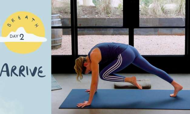 Day 2 – Arrive | BREATH – A 30 Day Yoga Journey