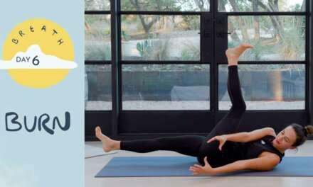 Day 6 – Burn |  BREATH – A 30 Day Yoga Journey