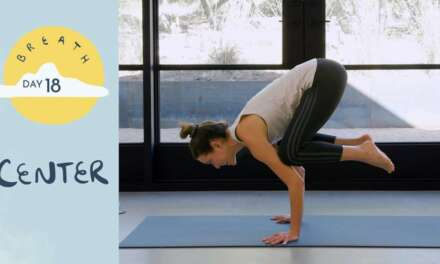 Day 18 – Center  |  BREATH – A 30 Day Yoga Journey