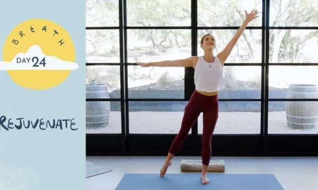 Day 24 – Rejuvenate    BREATH – A 30 Day Yoga Journey