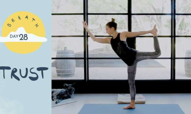 Day 28 – Trust    BREATH – A 30 Day Yoga Journey