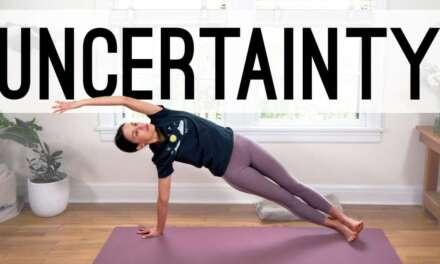 Yoga For Uncertainty  |  Yoga With Adriene
