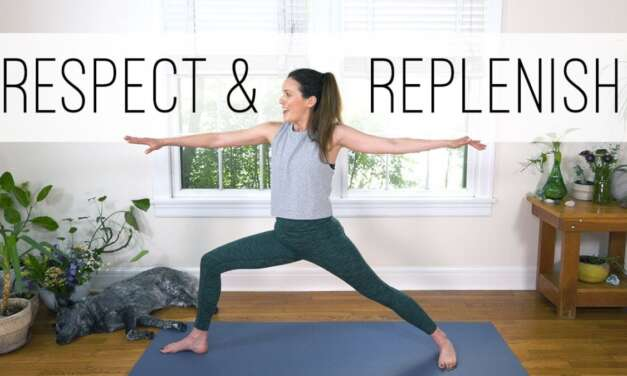 Respect And Replenish  |  Yoga With Adriene