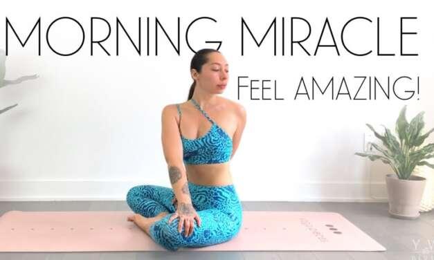 MIRACLE Morning Yoga To FEEL AMAZING!