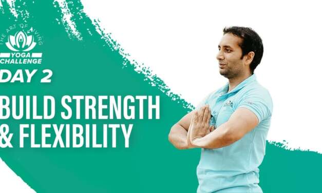 Build Strength & Flexibility | Day 2 Of The Art Of Living Yoga Challenge
