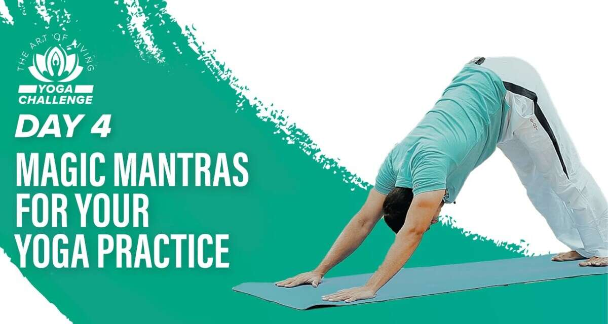 Magic Mantras For Your Yoga Practice | Day 4 Of The Art Of Living Yoga Challenge