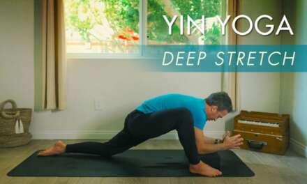 "30min. Yin Yoga ""Deep Stretch"" With Travis"