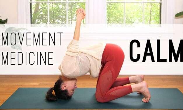 Movement Medicine – Calming Practice – Yoga With Adriene