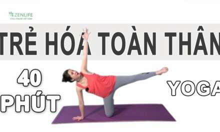 Bài Tập Yoga đầy đủ – Tái Tạo Tế Bào Và Nguồn Năng Lượng, Trẻ Hóa Toàn Thân Cùng Nguyễn Hiếu Yoga