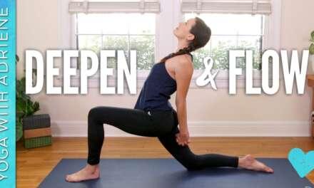 Deepen & Flow – Yoga With Adriene