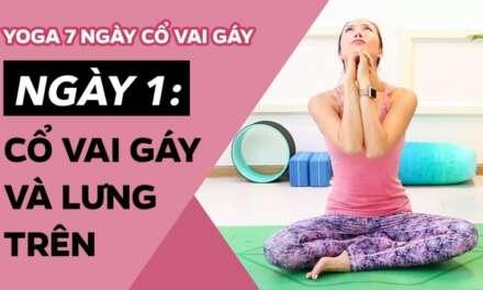 Yoga 7 Ngày CỔ VAI G�Y ♡ Ngày 1: CỔ VAI G�Y Và LƯNG TRÊN ♡ Yoga By Sophie