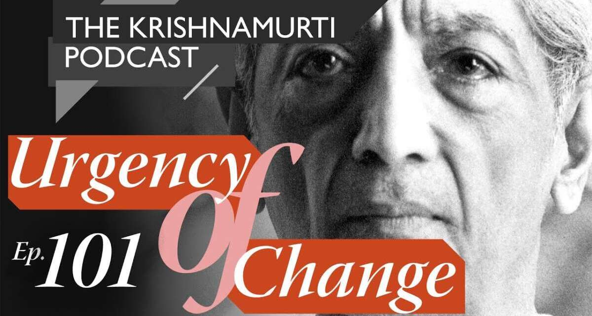 The Krishnamurti Podcast – Ep. 101 – Krishnamurti On Yoga