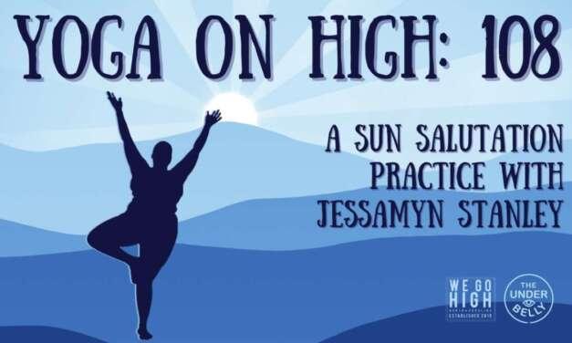 Yoga On High: 108 With Jessamyn Stanley