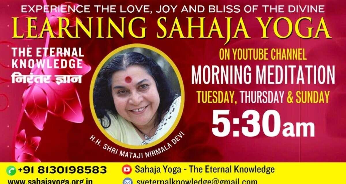 08 April, 2021 | Morning Meditation  | Sahaja Yoga – The Eternal Knowledge