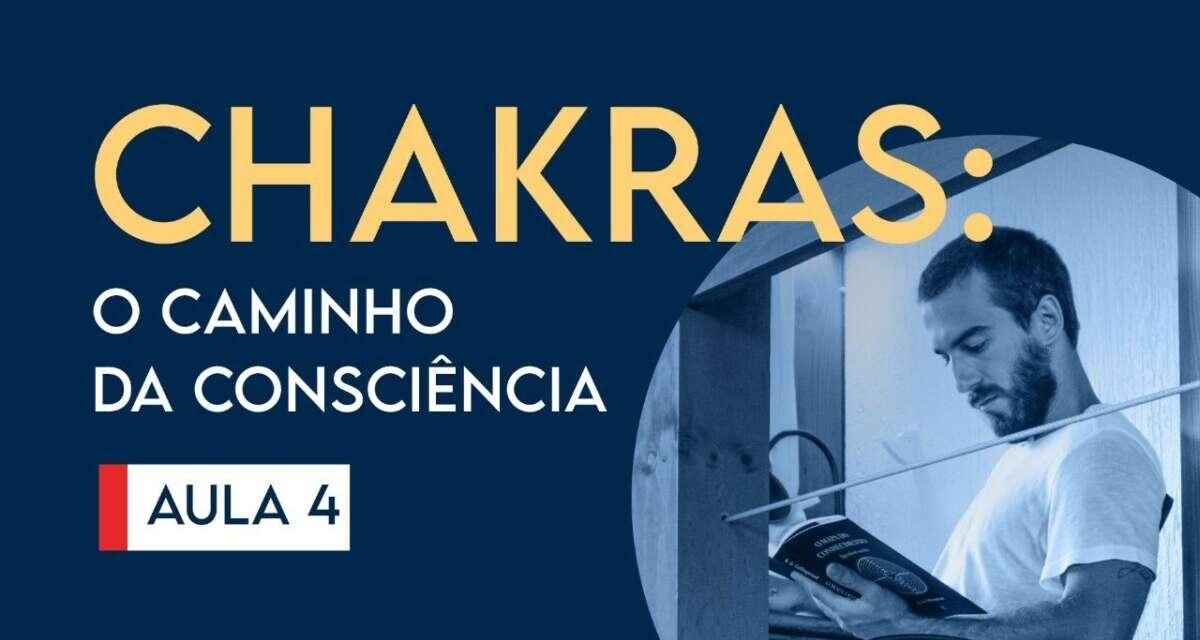Chakras: O Caminho Da Consciência – Curso De Yoga | Aula 04