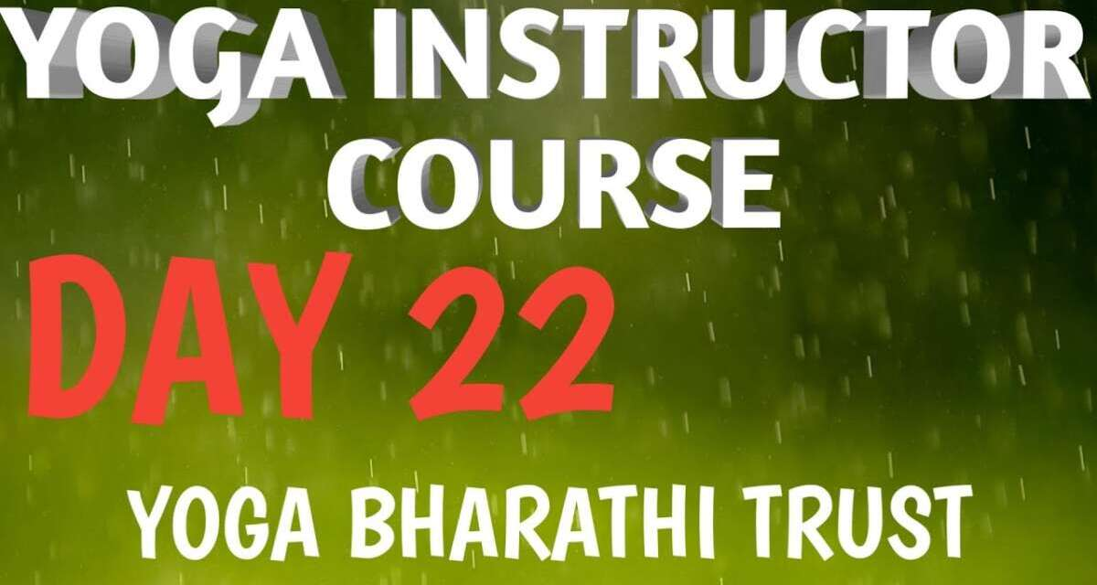 YOGA INSTRUCTOR COURSE DAY22